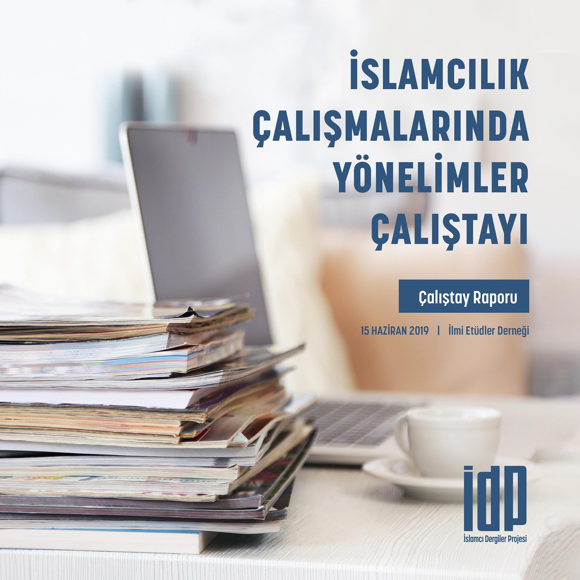 İslamcılık Çalışmalarında Yönelimler Çalıştayı